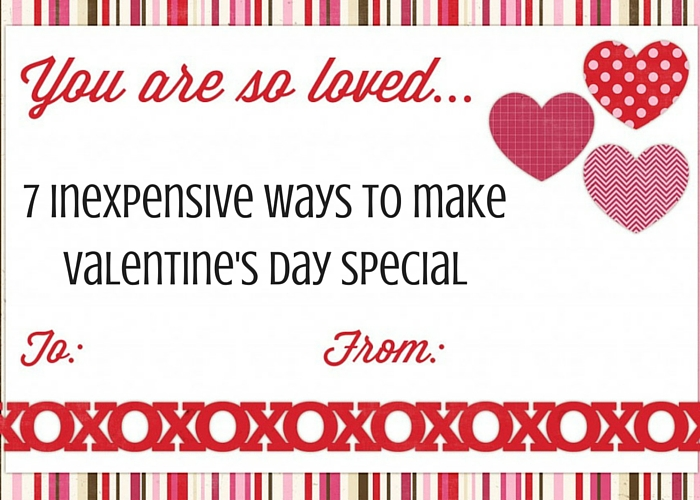 7 inexpensive ways to make valentine's day special - family review, Ideas