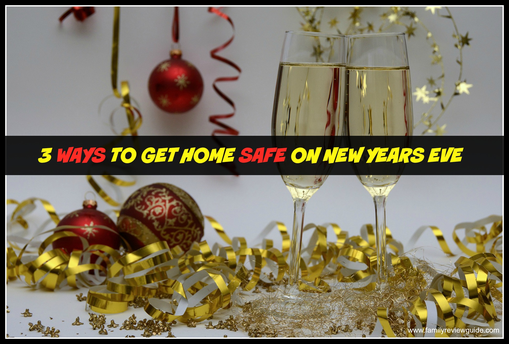 3 Ways To Get Home Safe This New Years Eve