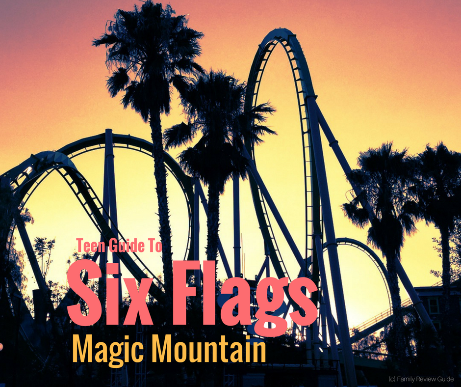 A Teen Guide To Visiting Six Flags Magic Mountain